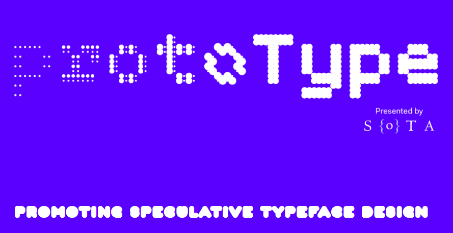 ProtoType Promoting Speculative Typeface Design
