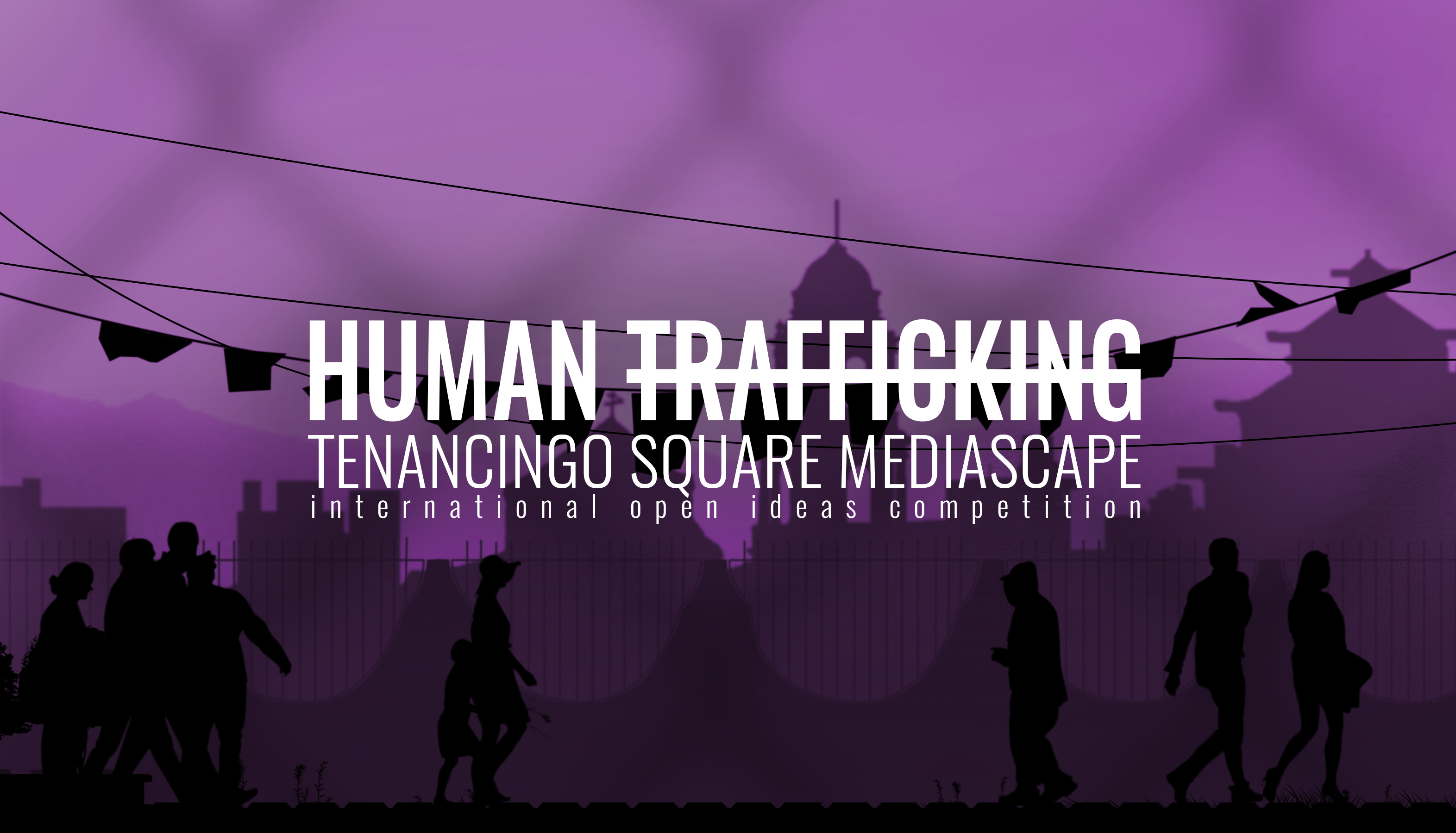 HUMAN TRAFFICKING - Tenancingo Square Mediascape competition