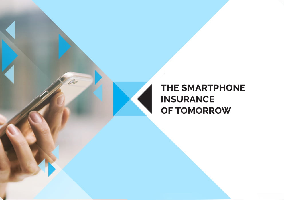 The Smartphone Insurance of tomorrow