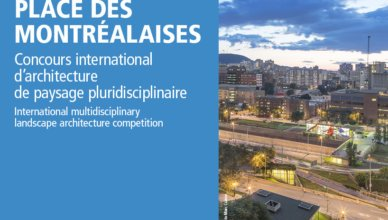 Place des Montréalaises International Multidisciplinary Landscape Architecture Competition