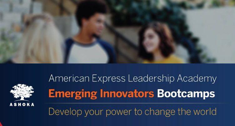 Ashoka/American Express Leadership Academy Emerging Innovators Bootcamps