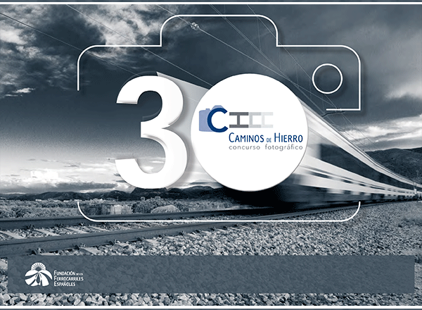 "30th Photo Contest ""Caminos de Hierro"""
