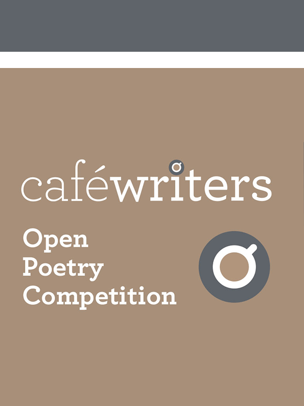 Café Writers Open Poetry Competition 2020