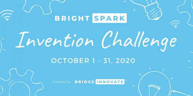Bridge Innovate Bright Spark Fall Invention Challenge