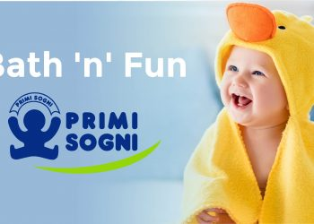 Bath 'N' Fun By Primi Sogni
