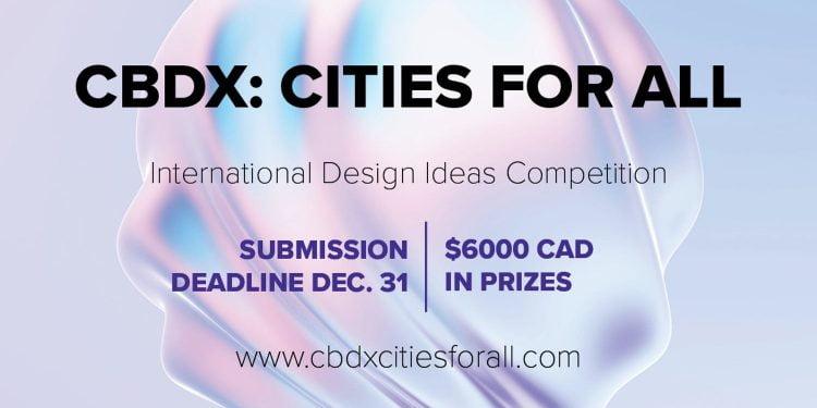 Cbdx: Cities For All International Design Ideas Competition