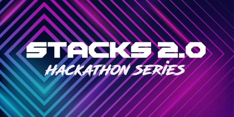 Stacks 2.0 Hackathon