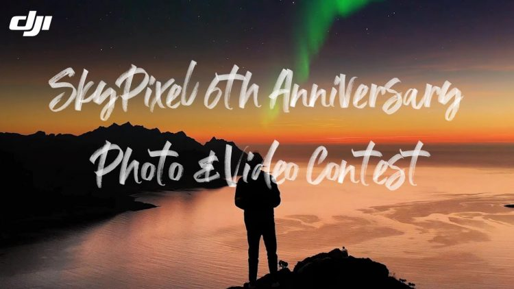 SkyPixel 6th Anniversary Aerial Photo & Video Contest