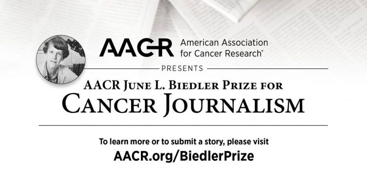 The Aacr June L. Biedler Prize For Cancer Journalism Prize