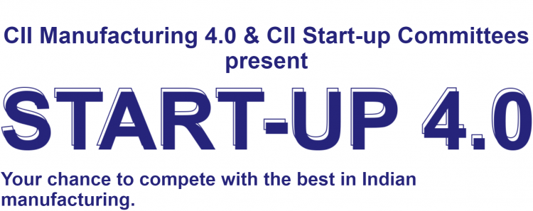 CII Manufacturing 4.0 & CII Start-up Committees present STARTUP 4.0 Competition