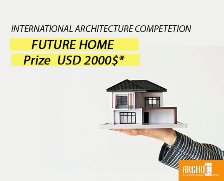 Future Home - International Architecture Competition